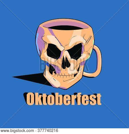 Oktoberfest - Vector Illustration Of A Skull Shaped Beer Mug. Vector Skull For A Poster Or T-shirt.