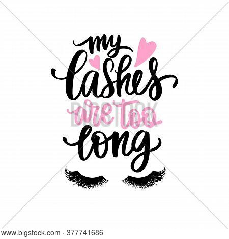 Vector Handwritten Lashes Quote. Calligraphy Phrase For Beauty Salon, Lash Extensions Maker, Decorat