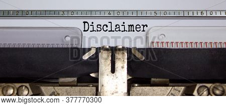 Text 'disclaimer' Typed On Retro Typewriter. Business Concept.