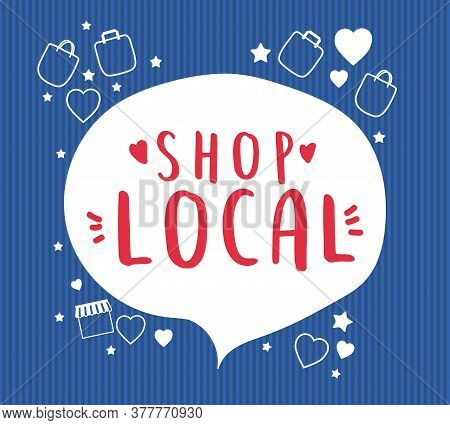 Shop Local In Bubble With Bags Hearts And Stars Design Of Retail Buy And Market Theme Vector Illustr