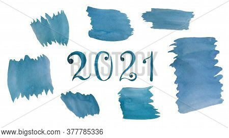 Watercolor Stains. Set Of Blue Watercolor Spots And Numbers 2021. Isolated On A White Background. Wa