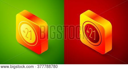 Isometric Alcohol 21 Plus Icon Isolated On Green And Red Background. Prohibiting Alcohol Beverages.