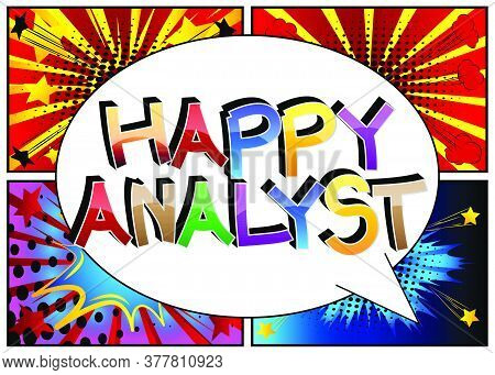 Happy Analyst Comic Book Style Cartoon Words On Abstract Background.
