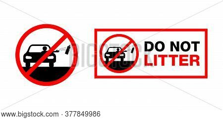 Do Not Litter The Roadside Sign - Crossed Automobile Driver Throwing Bottle From Car Window - Enviro