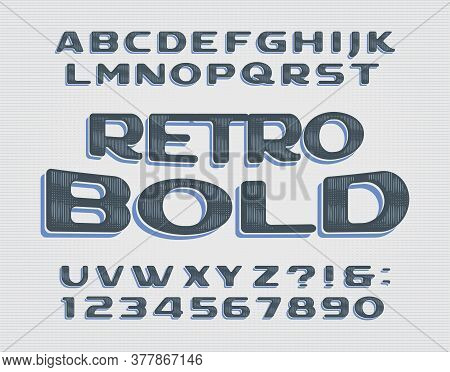 Retro Bold Alphabet Font. Vintage Handwritten Letters And Numbers. Stock Vector Typescript For Your