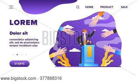 Candidate Election Campaign. Hands Of Voters Pointing At Politician Flat Vector Illustration. Politi