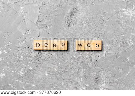 Deep Web Word Written On Wood Block. Deep Web Text On Cement Table For Your Desing, Concept