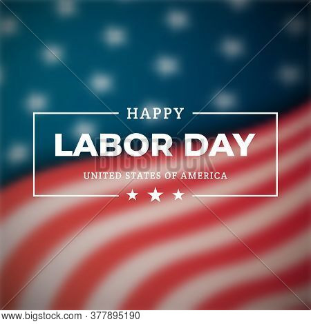 Happy Labor Day A National Holiday Of The United States. Banner For Celebrating American Holiday Lab