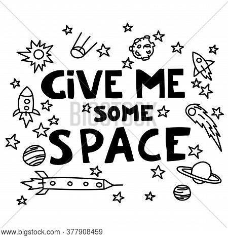 Give Me Some Space. Space Illustration For Banner, Poster, Greeting Card, Party Invitation. Rockets,