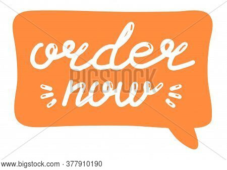 Order Now. Online Shopping Concept, Lettering Calligraphy Illustration. Vector Eps Hand Drawn Brush