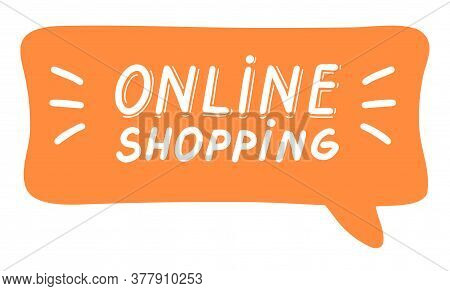 Online Shopping Concept, Lettering Calligraphy Illustration. Vector Eps Hand Drawn Brush Trendy Oran