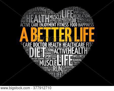 A Better Life Heart Word Cloud, Fitness, Sport, Health Concept