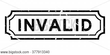 Grunge Black Invalid Word Rubber Business Seal Stamp On White Background