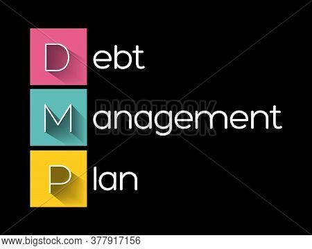 Dmp - Debt Management Plan Acronym, Business Concept Background