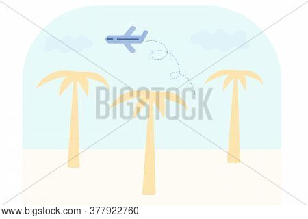 Palm Trees On The Beach And A Plane. The Concept Of Travel, Vacations, Tours. Flat Vector Illustrati