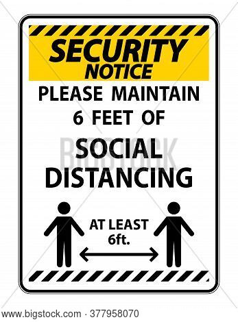 Security Notice For Your Safety Maintain Social Distancing Sign On White Background