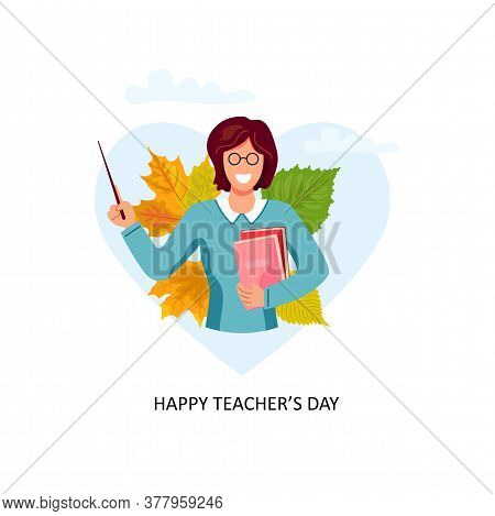 Happy Teachers Day. Female Teacher With Pointer, Books And Autumn Leaves. Vector Illustration. Flat