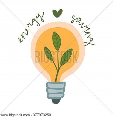 Vector Illustration Of A Yellow Light Bulb With A Plant Inside. The Concept Of Conservation Of Energ