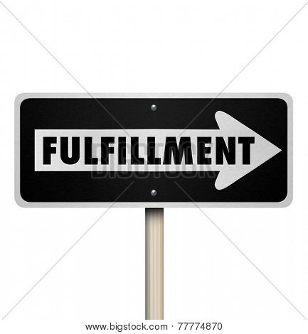 Fulfillment word on a one way sign pointing you in the direction of completing a project, shipping or delivery of an order, or total satisfaction