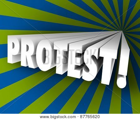 Protest word in 3d letters shooting out of a colorful funnel to illustrate speaking out against injustice or taking part in an objection, demonstration or rally