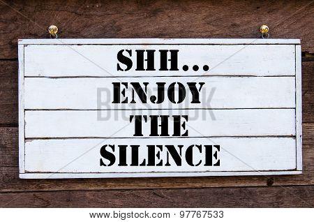 Inspirational Message - Shh...enjoy The Silence