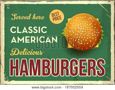 Grunge retro metal sign with hamburger. Classic american fast food. Vintage poster with cheesburger. Old fashioned design. Top view