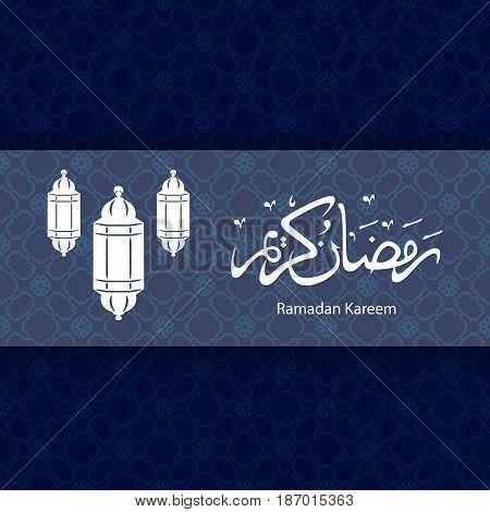 Ramadan Kareem beautiful background with arabic calligraphy. Celebration of Muslim community festival.