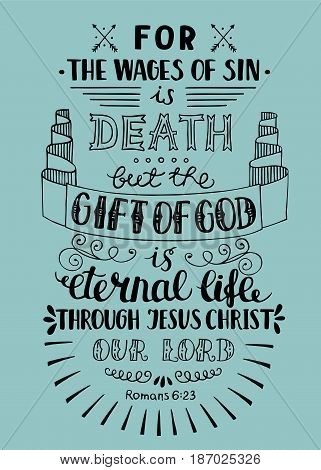 Hand lettering Gift of God is eternal life. Biblical background. Christian poster. New Testament