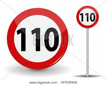Round Red Road Sign Speed limit 110 kilometers per hour. Vector Illustration. EPS10