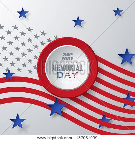 Vector poster of Memorial Day with round red label cut from paper with color text and shadow on the gradient gray background with star shapes cut from paper and american flag silhouette.