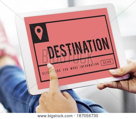 Travel is about destination location and direction.