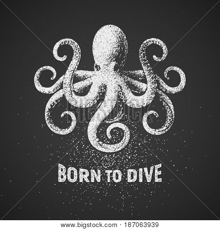 Octopus. Born to dive. Chalk drawing on blackboard. Eps8. RGB Global colors