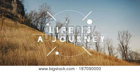 Life is a Journey Exploration Adventure Traveling