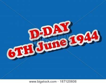 illustration of D-Day 6th june 1944 text