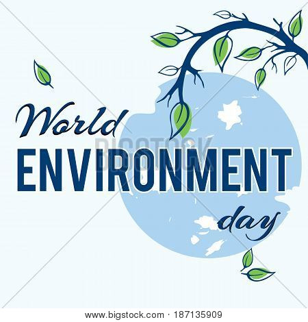 World environment day. Tree branch with leaves in the background of the planet Earth. Concept design for banner, greeting card, t-shirt, print, poster. Vector illustration