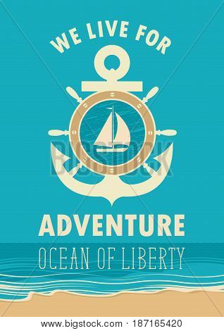 travel vector banner with an anchor sailing yacht and ships wheel and the words we live for adventure against the background seascape with beach
