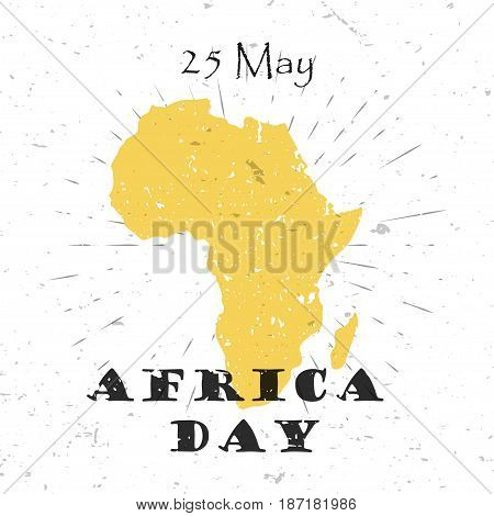 Africa Day, 25th of May concept with silhouette of the continent and Lettering Typography with burst on a Old Textured Background. Vector illustration for cards, banners, print.