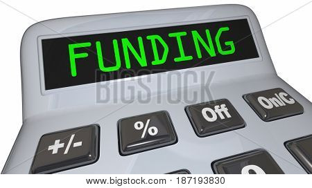 Funding Word Calculator Business Financing Loan Money 3d Illustration