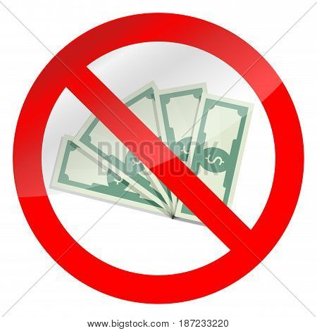 Prohibition of corruption and cash symbol. Ban corrupted sign vector no banknote money illustration