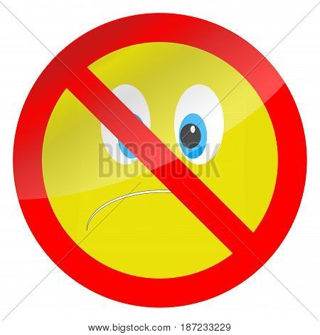 Prohibition of bad mood symbol. Vector no bad mood and depression illustration only good mood