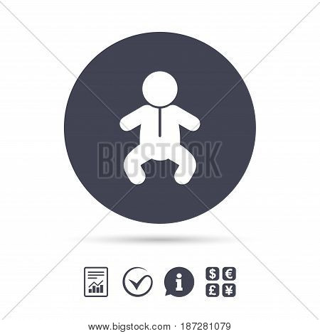 Baby infant sign icon. Toddler boy in pajamas or crawlers body symbol. Child WC toilet. Report document, information and check tick icons. Currency exchange. Vector