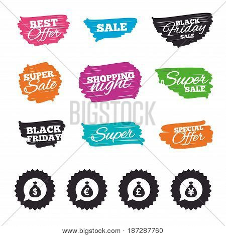 Ink brush sale banners and stripes. Money bag icons. Dollar, Euro, Pound and Yen speech bubbles symbols. USD, EUR, GBP and JPY currency signs. Special offer. Ink stroke. Vector