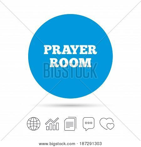 Prayer room sign icon. Religion priest faith symbol. Copy files, chat speech bubble and chart web icons. Vector