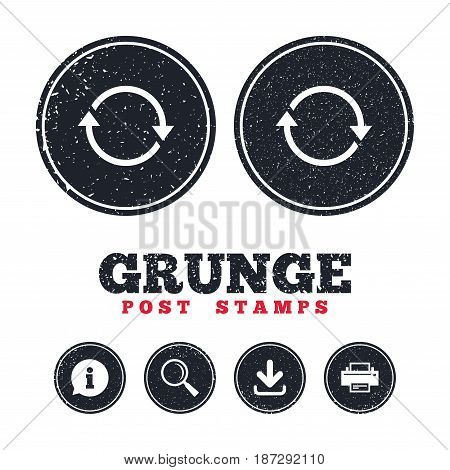 Grunge post stamps. Rotation icon. Repeat symbol. Refresh sign. Information, download and printer signs. Aged texture web buttons. Vector
