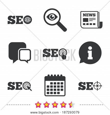 SEO icons. Search Engine Optimization symbols. World globe and mouse or hand cursor pointer signs. Newspaper, information and calendar icons. Investigate magnifier, chat symbol. Vector