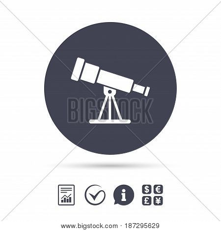 Telescope icon. Spyglass tool symbol. Report document, information and check tick icons. Currency exchange. Vector