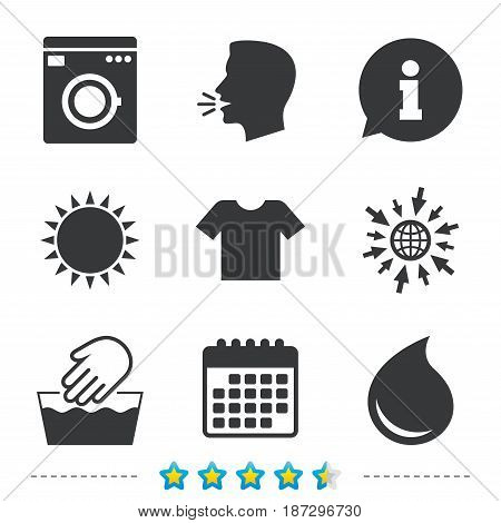 Wash machine icon. Hand wash. T-shirt clothes symbol. Laundry washhouse and water drop signs. Not machine washable. Information, go to web and calendar icons. Sun and loud speak symbol. Vector