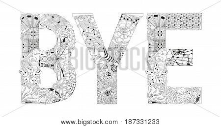 Hand-painted art design. Adult anti-stress coloring page. Black and white hand drawn illustration word BYE for coloring book