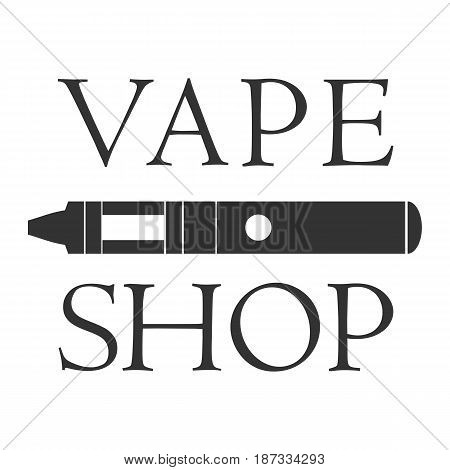 Vape shop badge and label on white background. Logotype with electronic cigarette for store advertising or window signage. Vector illustration .