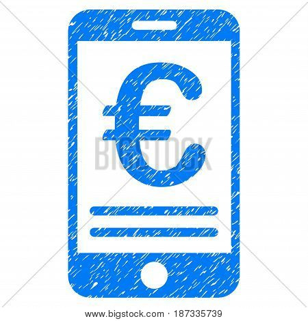 Grunge Euro Mobile Banking icon with grunge design and dirty texture. Unclean vector blue pictogram for rubber seal stamp imitations and watermarks. Draft sign symbol.